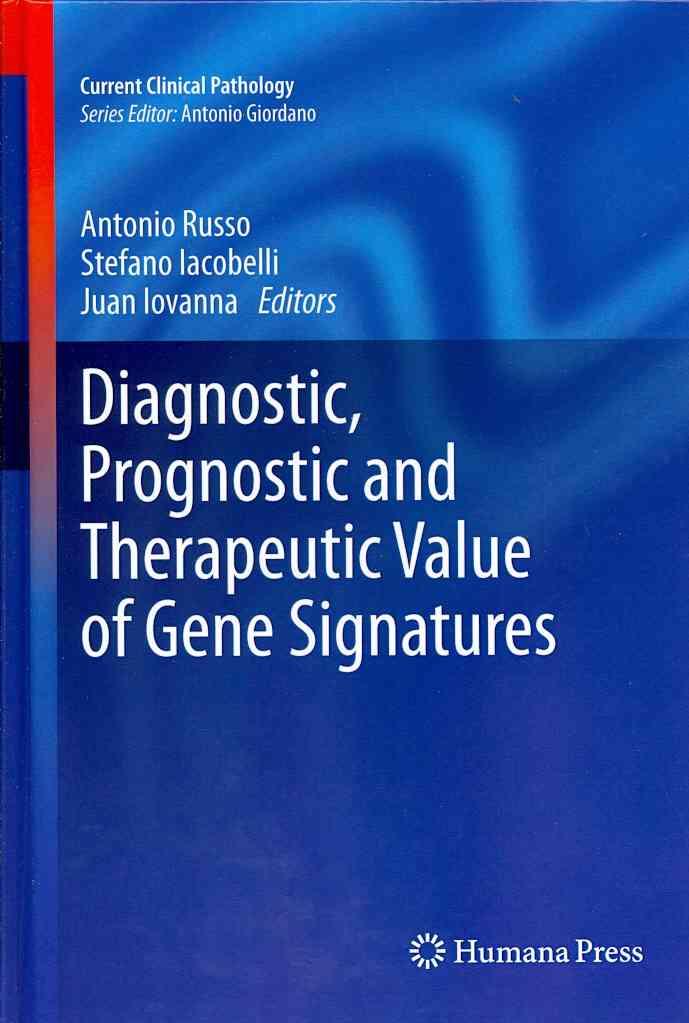 Diagnostic, Prognostic and Therapeutic Value of Gene Signatures By Russo, Antonio (EDT)/ Iacobelli, Stefano (EDT)/ Iovanna, Juan (EDT)